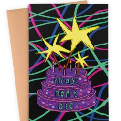 Please Don't Die Birthday Card
