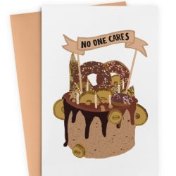 No One Cares Birthday Card